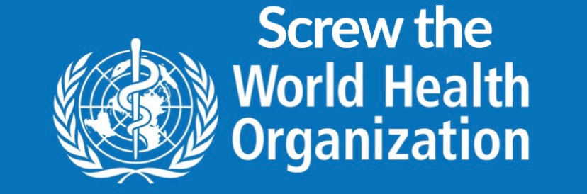 Screw the WHO
